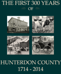 The Frist 300 Years of Hunterdon County: 1714-2014